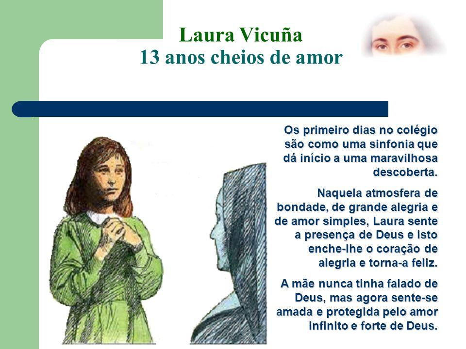 Laura Vicuña 13 anos cheios de amor Laura acolheu este dom da santidade na sua vida.