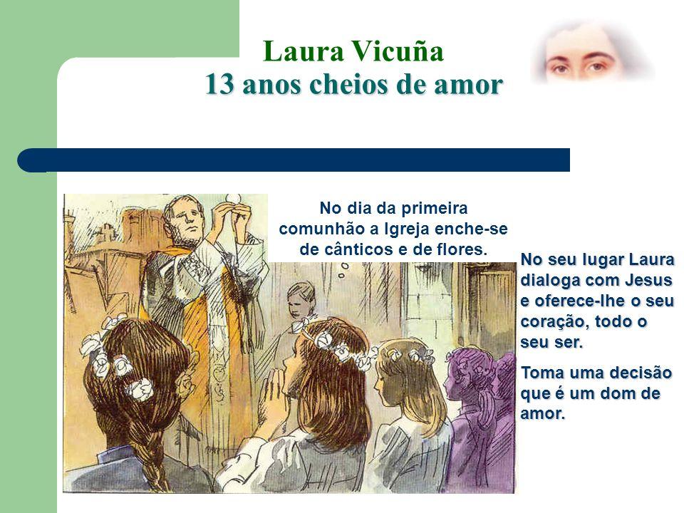 Laura Vicuña 13 anos cheios de amor A mãe de Laura visita regularmente as suas meninas e enche-as de presentes.