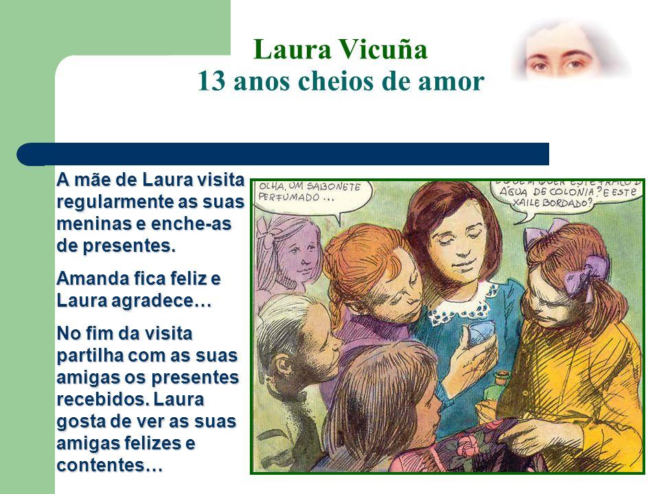 13 anos cheios de amor Laura Vicuña 13 anos cheios de amor A bondade e a amizade de Laura enche de inveja o coração de uma das colegas.