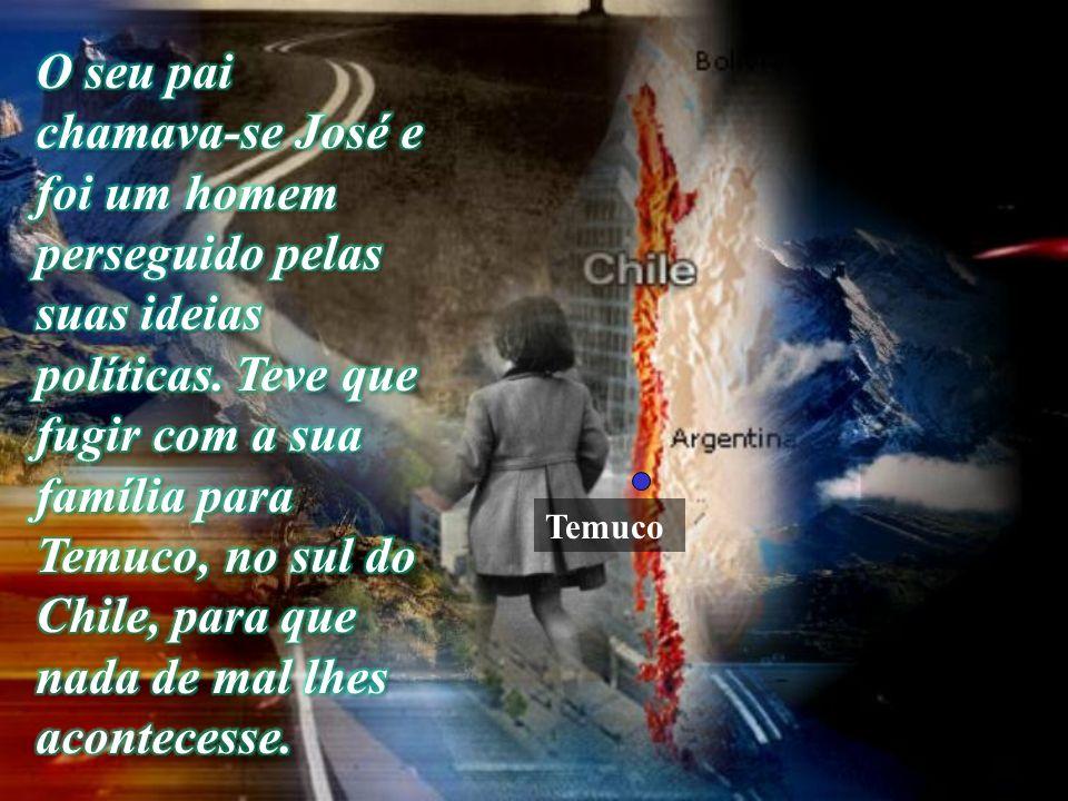Foi lá em Temuco que José morreu, deixando órfãs as filhas Laura e Júlia.
