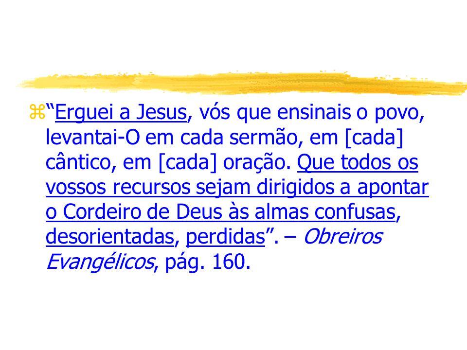 O Poderoso Ímã zE Eu, quando for levantado da terra, todos atrairei a Mim (João 12:32).
