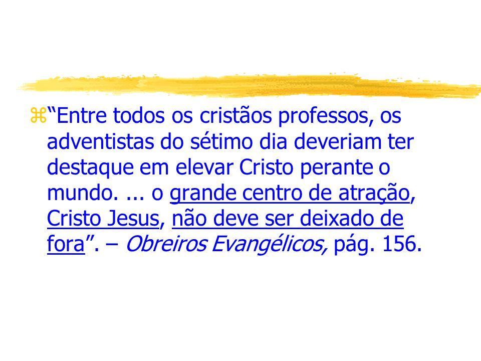 zNunca se deve pregar um sermão sem apresentar como base do evangelho a Cristo, e Ele crucificado.