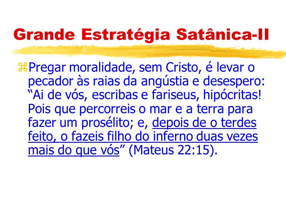 A Grande Estratégia Satânica: Tudo, Menos a Bíblia...