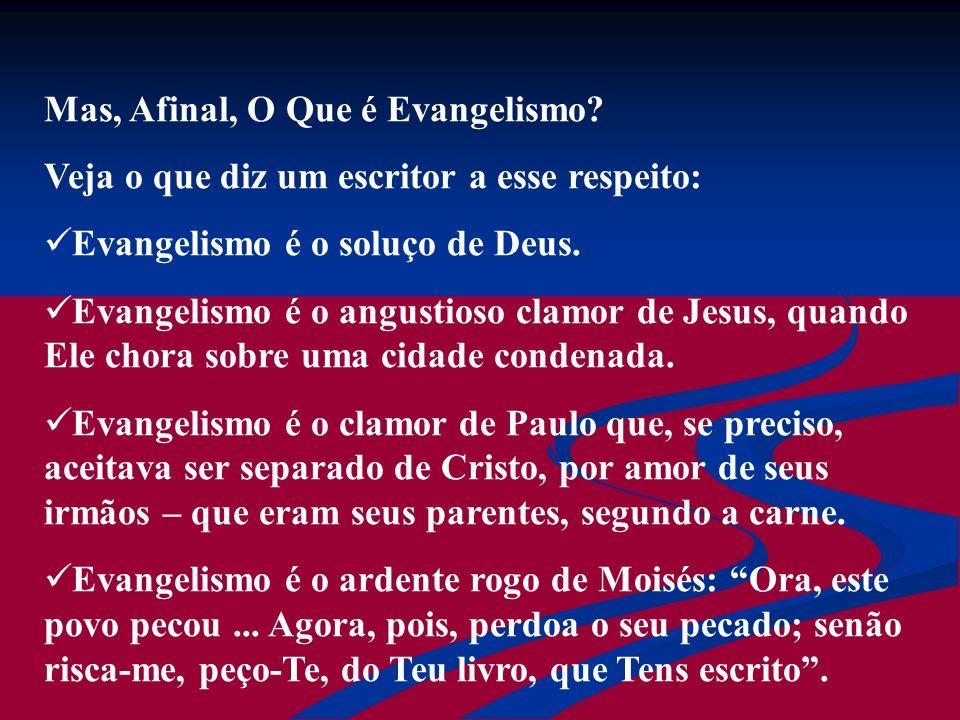 Evangelismo é o clamor aflito de John Knox: Dá-me a Escócia, senão eu morro.