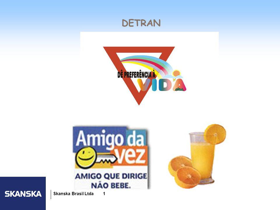 2 Skanska Brasil Ltda 2 O Projeto Amigo da Vez é uma iniciativa do Ministério dos Transportes através do Programa de Redução de Acidentes nas Estradas em parceria com o DETRAN.