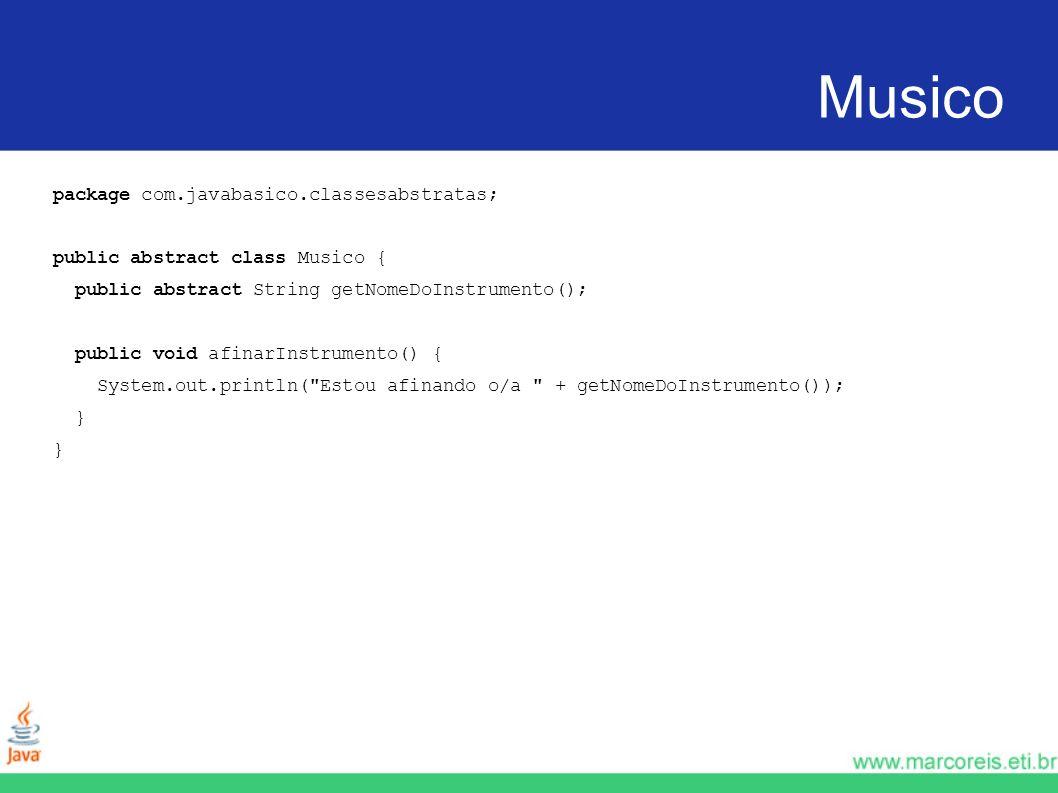 Baixista package com.javabasico.classesabstratas; public class Baixista extends Musico { public String getNomeDoInstrumento() { return Baixo ; }
