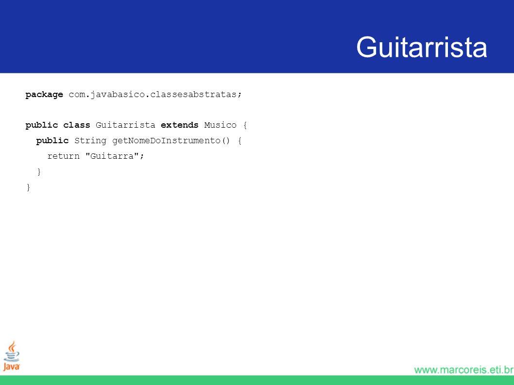 Baterista package com.javabasico.classesabstratas; public class Baterista extends Musico { public String getNomeDoInstrumento() { return Bateria ; }
