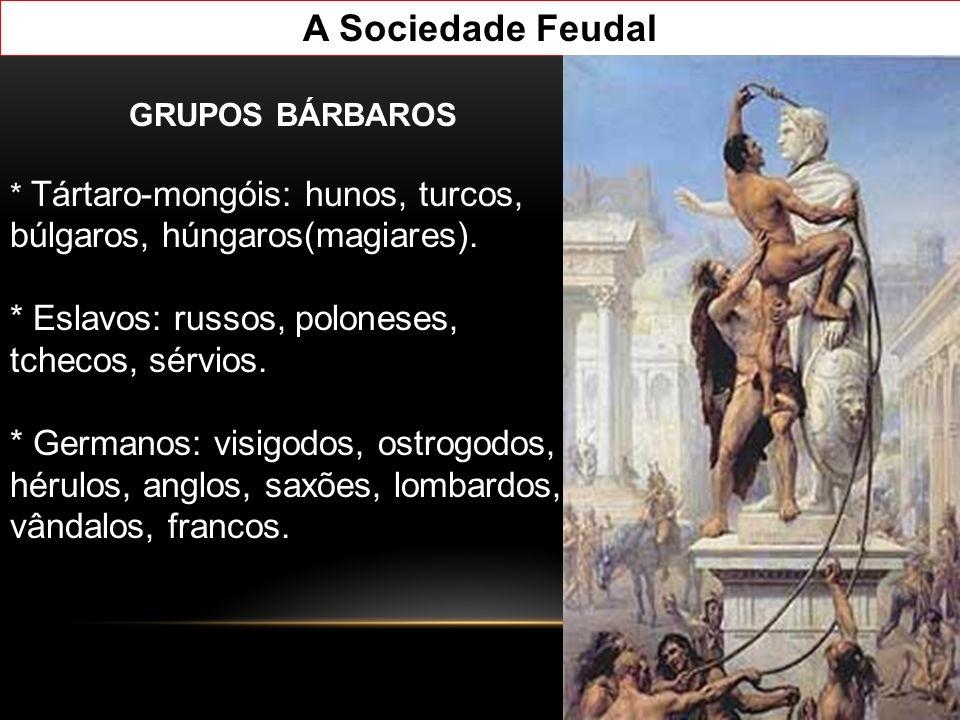 A Sociedade Feudal: as bases do sistema feudal.