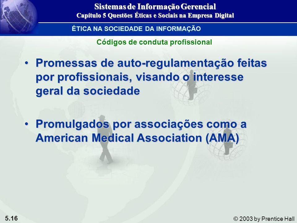 5.16 © 2003 by Prentice Hall Promessas de auto-regulamentação feitas por profissionais, visando o interesse geral da sociedadePromessas de auto-regula