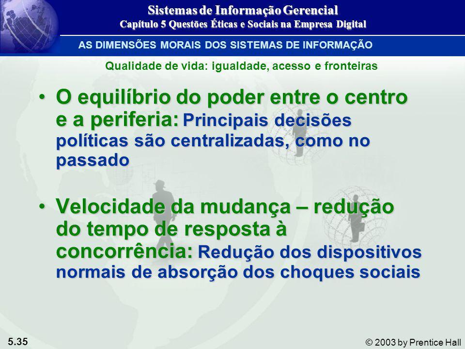 5.35 © 2003 by Prentice Hall O equilíbrio do poder entre o centro e a periferia: Principais decisões políticas são centralizadas, como no passadoO equ