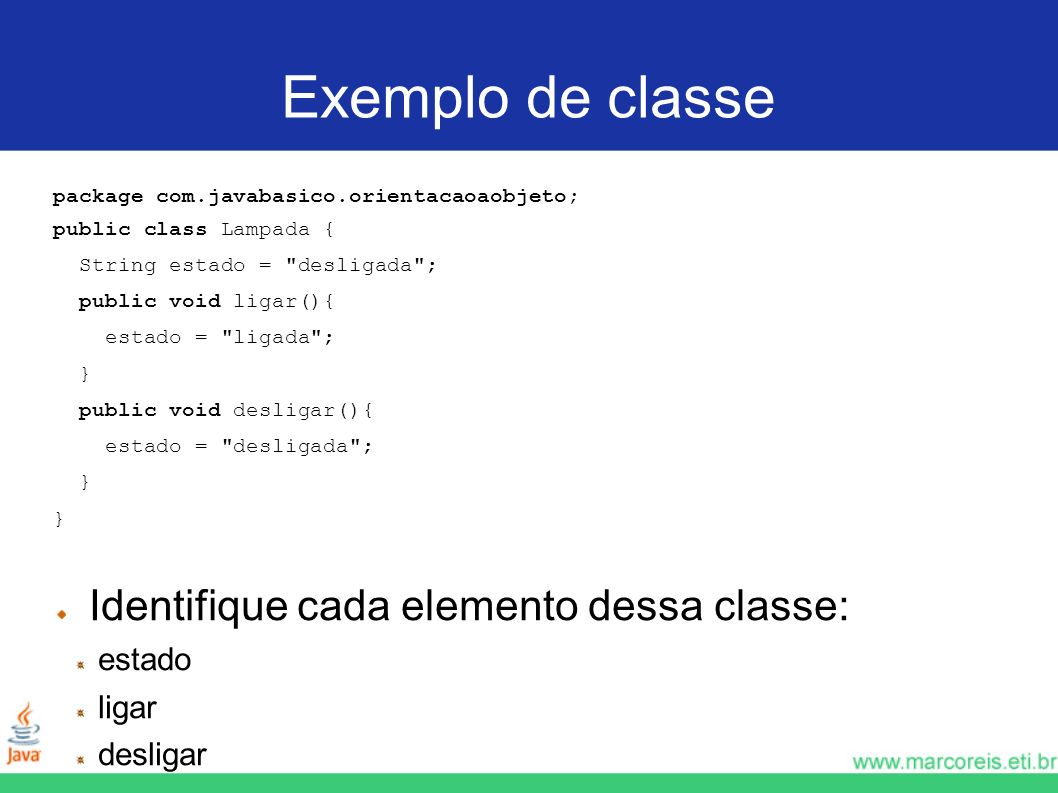 Criação de objetos Objetos são criados apenas através da palavra- chave new A sintaxe é: MeuObjeto m = new MeuObjeto(); MeuObjeto: nome da classe m: nome do objeto new MeuObjeto(): aloca espaço na memória