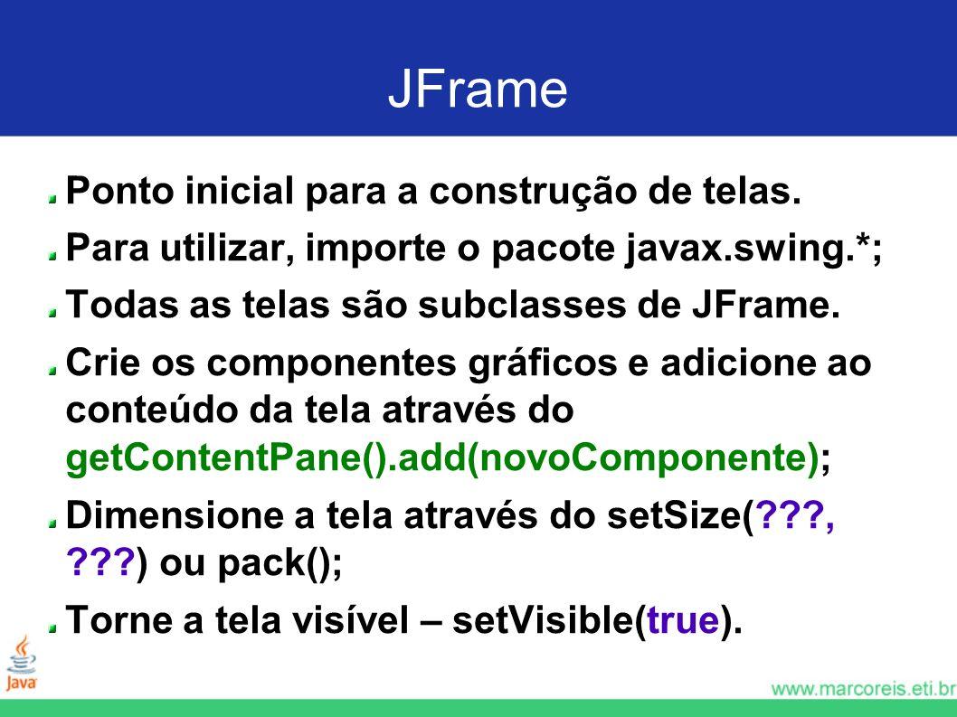 PrimeiraTelaSwing import javax.swing.*; //pacote obrigatório para usar o swing public class PrimeiraTelaSwing extends JFrame { //subclasse de JFrame public PrimeiraTelaSwing() { //utilize o construtor para dimensionar/mostrar a tela setSize(100,100); //definindo um tamanho inicial setVisible(true); //torna a tela visível, pois o padrão é invisível }