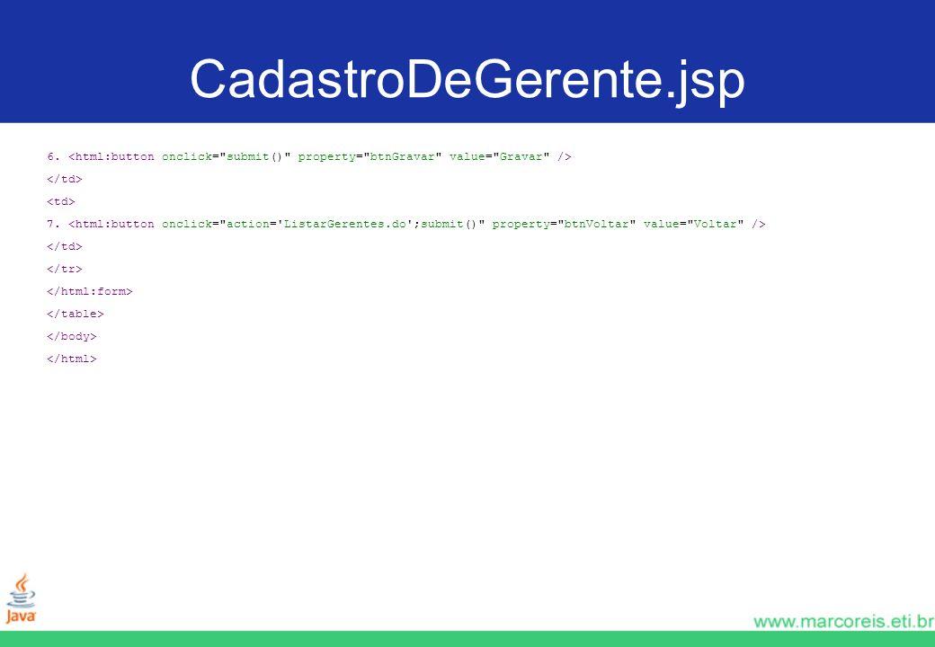 CadastroDeGerente.jsp 6. 7.