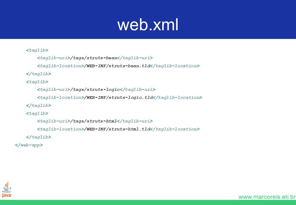 web.xml /tags/struts-bean /WEB-INF/struts-bean.tld /tags/struts-logic /WEB-INF/struts-logic.tld /tags/struts-html /WEB-INF/struts-html.tld