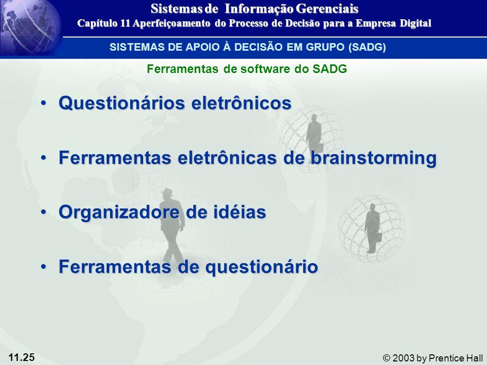 11.25 © 2003 by Prentice Hall Questionários eletrônicosQuestionários eletrônicos Ferramentas eletrônicas de brainstormingFerramentas eletrônicas de br