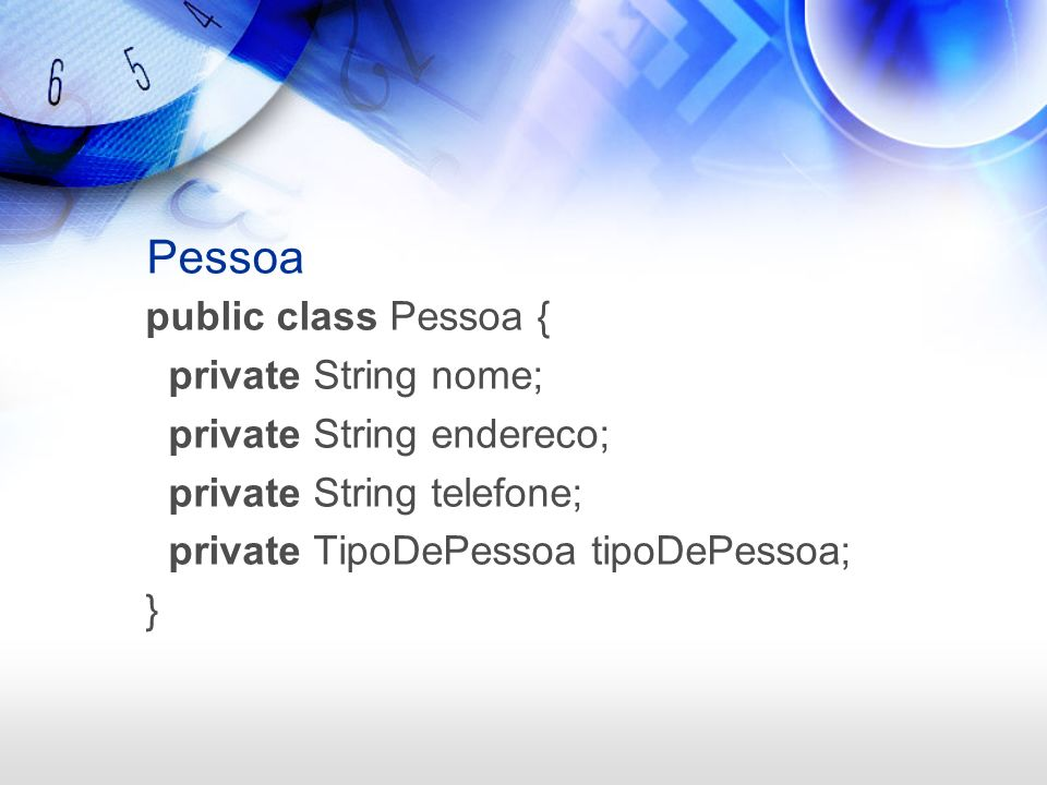 Teste package net.javabasico.enumeracoes; public class TesteDaPessoa { public TesteDaPessoa() { Pessoa p = new Pessoa();\ p.setNome( Marco ); p.setEndereco( Meu Endereço ); p.setTelefone( Meu Telefone ); p.setTipoDePessoa(TipoDePessoa.FISICA); System.out.println( Tipo: + p.getTipoDePessoa()); } public static void main(String[] args) { new TesteDaPessoa(); }