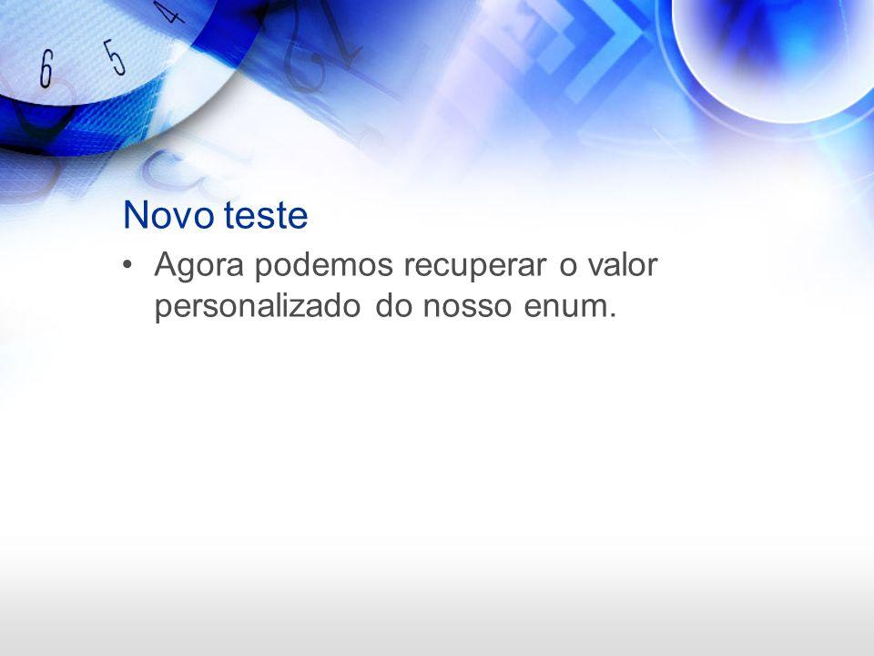 Novo teste package net.javabasico.enumeracoes; public class TesteDaPessoa { public TesteDaPessoa() { Pessoa p = new Pessoa(); p.setNome( Marco ); p.setEndereco( Meu Endereço ); p.setTelefone( Meu Telefone ); p.setTipoDePessoa(TipoDePessoa.FISICA); System.out.println( Tipo: + p.getTipoDePessoa().getTipo()); } public static void main(String[] args) { new TesteDaPessoa(); }