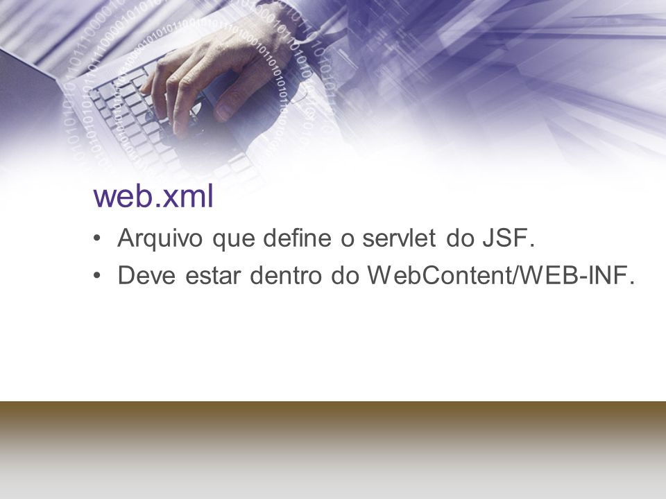 Cont...7. outputText: recupera o texto associado com a chave msgs.nome 8.