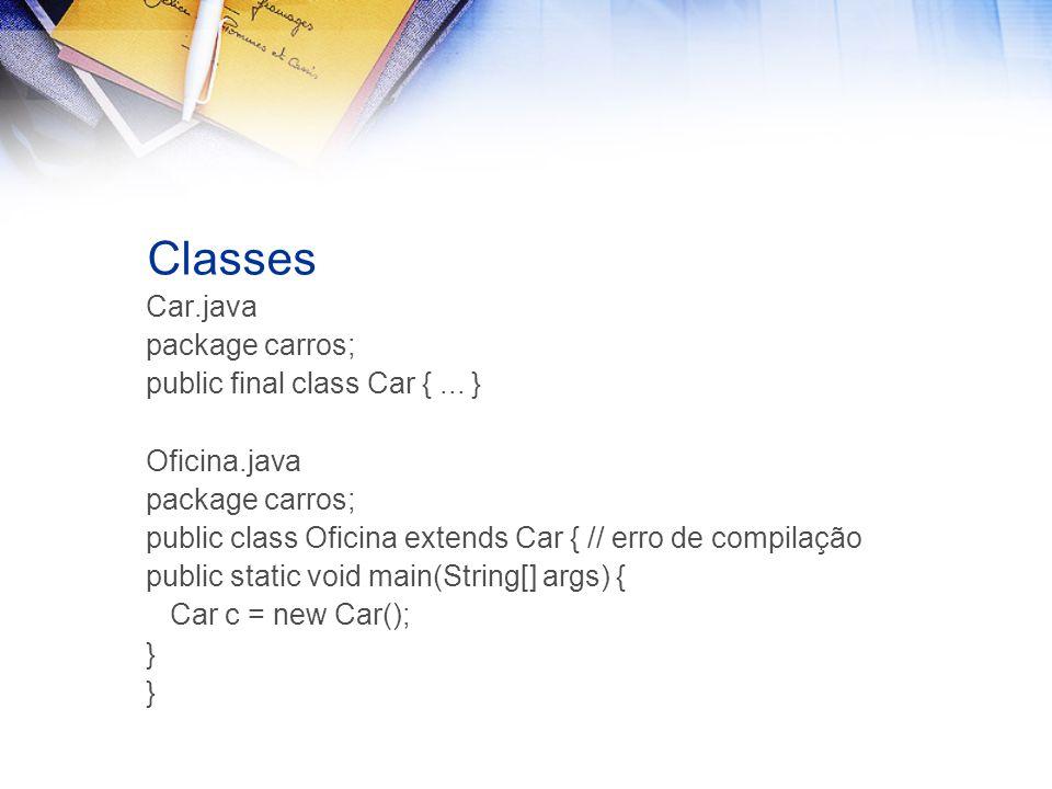 Classes Car.java package carros; public final class Car {...