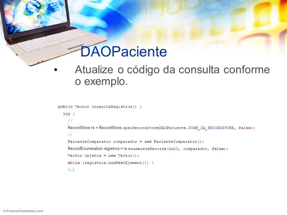 DAOPaciente Atualize o código da consulta conforme o exemplo.