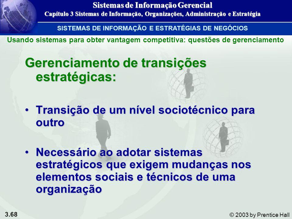 3.68 © 2003 by Prentice Hall Gerenciamento de transições estratégicas: Transição de um nível sociotécnico para outroTransição de um nível sociotécnico