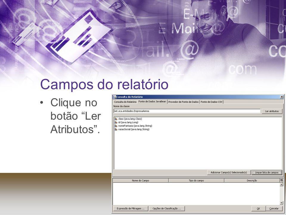 Campos do relatório Clique no botão Ler Atributos.