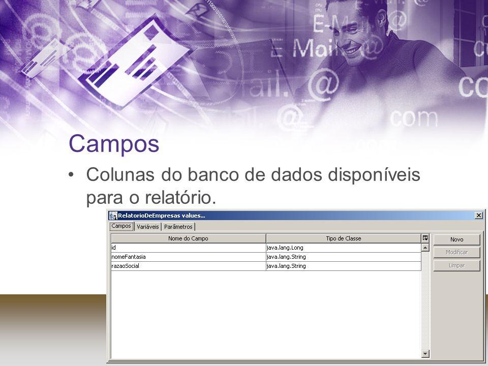 Campos Colunas do banco de dados disponíveis para o relatório.