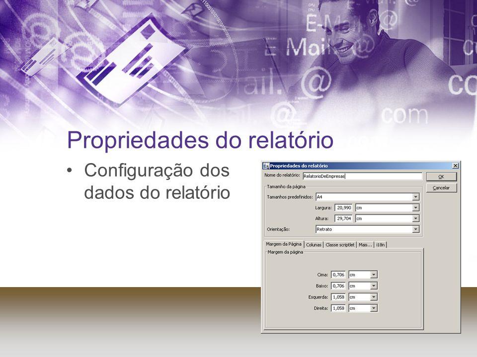 Propriedades do relatório Configuração dos dados do relatório