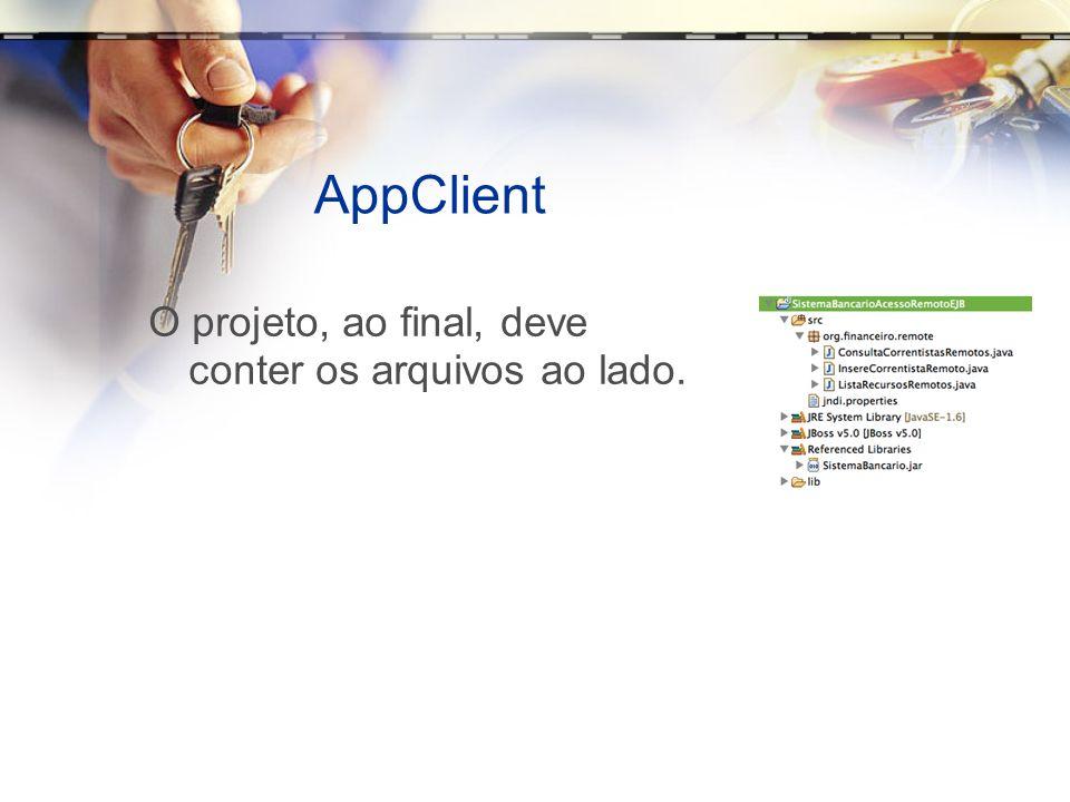 AppClient O projeto, ao final, deve conter os arquivos ao lado.