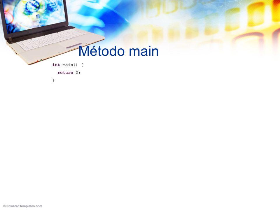 Método main int main() { return 0; }