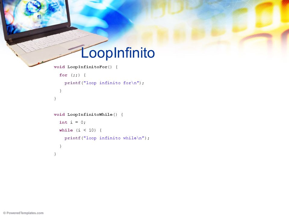 LoopInfinito void LoopInfinitoFor() { for (;;) { printf(