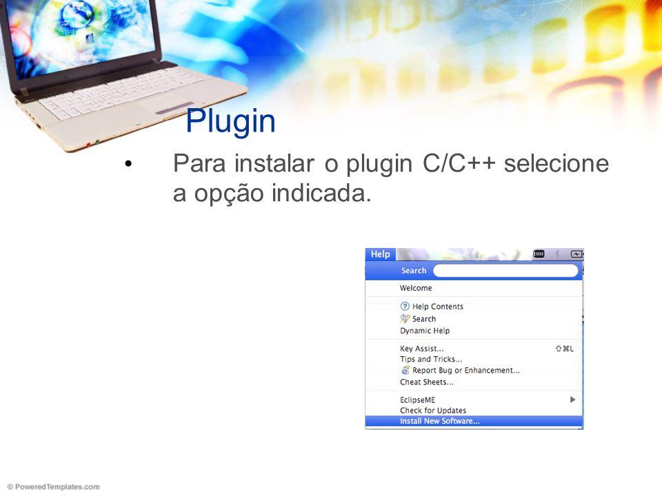 Plugin Para instalar o plugin C/C++ selecione a opção indicada.