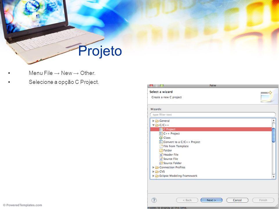 Projeto Menu File New Other. Selecione a opção C Project.