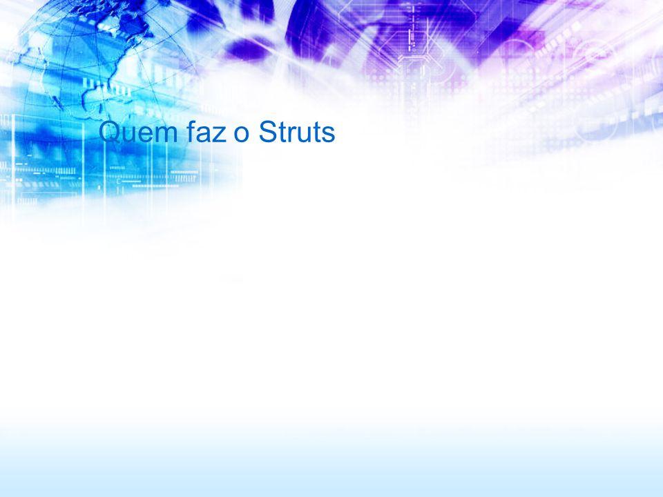 Quem faz o Struts