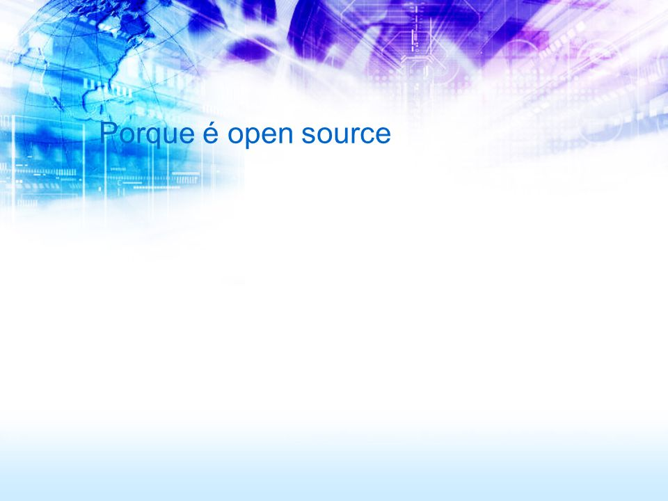 Porque é open source