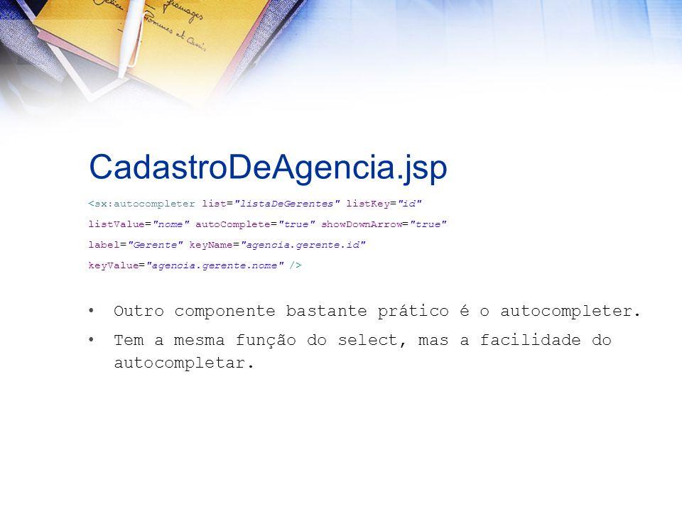 CadastroDeAgencia.jsp <sx:autocompleter list=