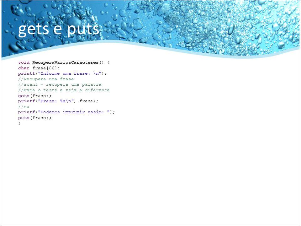 gets e puts void RecuperaVariosCaracteres() { char frase[80]; printf(