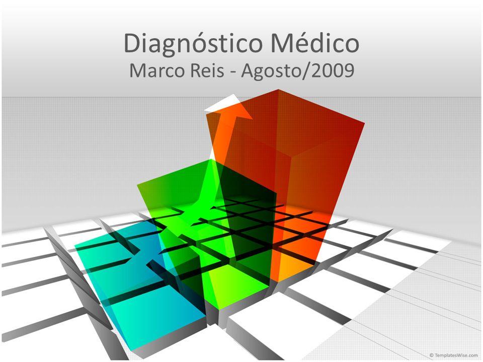 Diagnóstico Médico Marco Reis - Agosto/2009