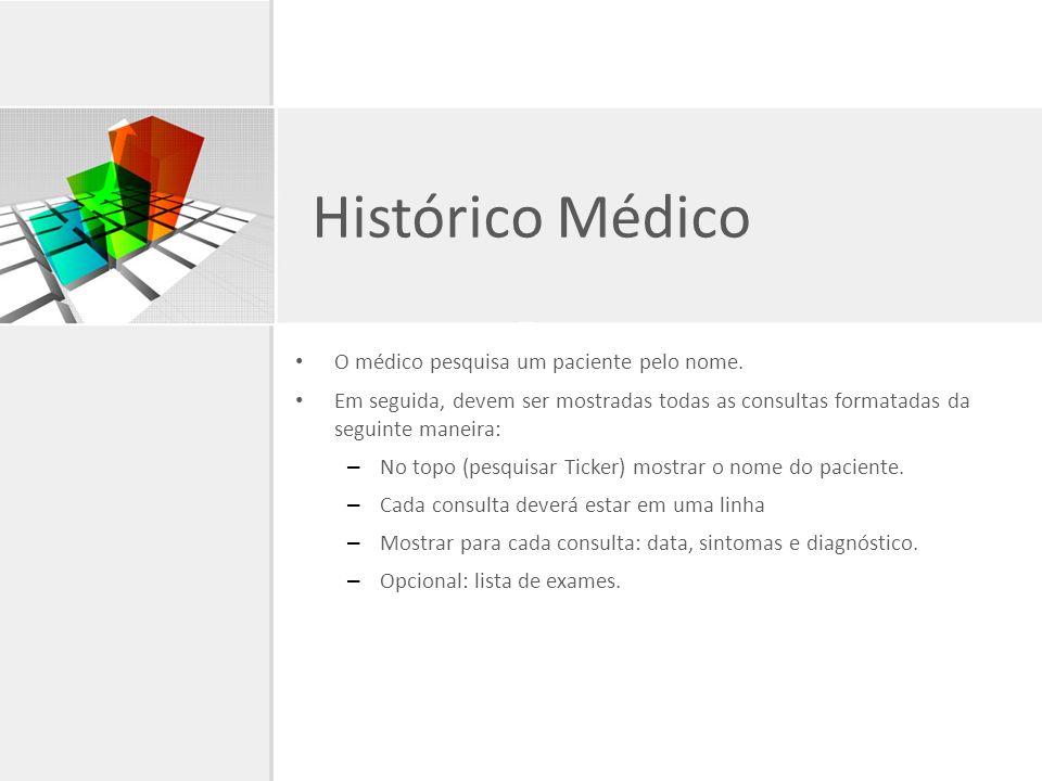 Histórico Médico O médico pesquisa um paciente pelo nome.