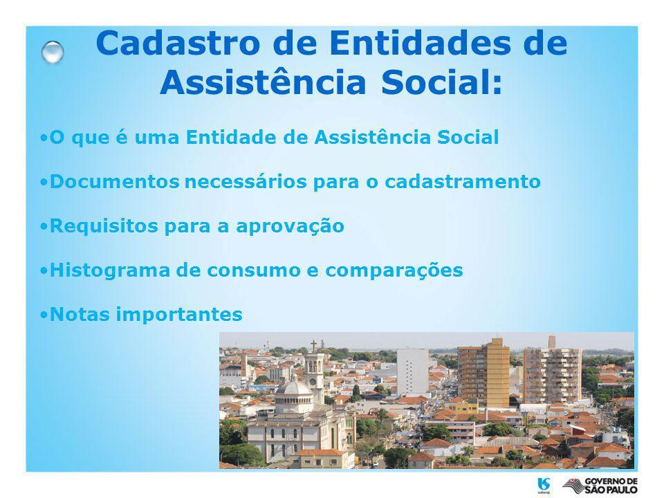 Cadastro de Entidades de Assistência Social: O que é uma Entidade de Assistência Social Documentos necessários para o cadastramento Requisitos para a