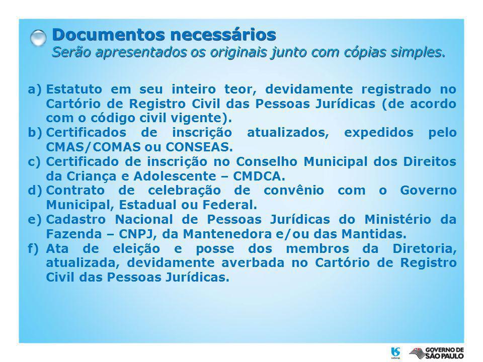 Documentos necessários Serão apresentados os originais junto com cópias simples. Documentos necessários Serão apresentados os originais junto com cópi