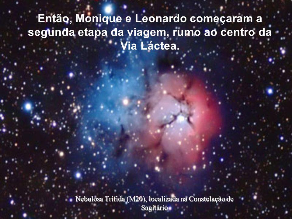 Então, Monique e Leonardo começaram a segunda etapa da viagem, rumo ao centro da Via Láctea. Nebulosa Trífida (M20), localizada na Constelação de Sagi