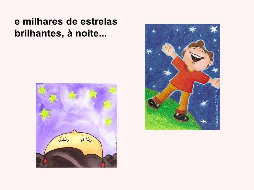 e milhares de estrelas brilhantes, à noite...