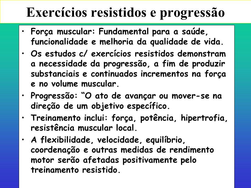 Prof. Ms. Dtdo Alexandre Moreira Modelos de progressão dos exercícios resistidos em adultos saudáveis Com o objetivo de estimular novas adaptações rel
