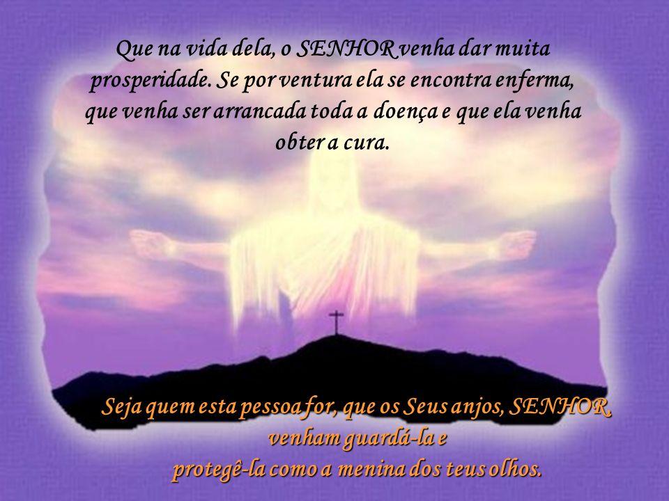 Bom Dia, Senhor meu DEUS e meu pai, que neste momento o SENHOR em nome de Jesus, Venha estender suas mãos para abençoar abundantemente a pessoa que es