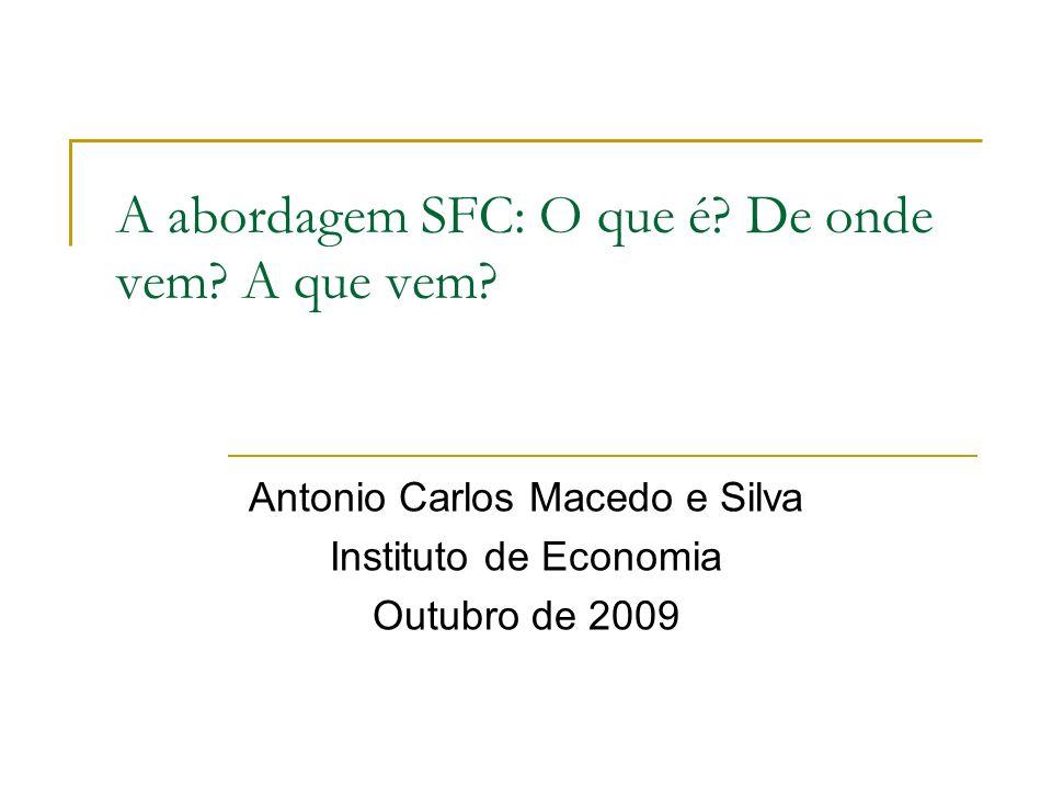 A abordagem SFC: O que é. De onde vem. A que vem.
