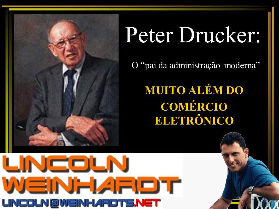 MUITO ALÉM DO COMÉRCIO ELETRÔNICO em: Peter Drucker: O pai da administração moderna