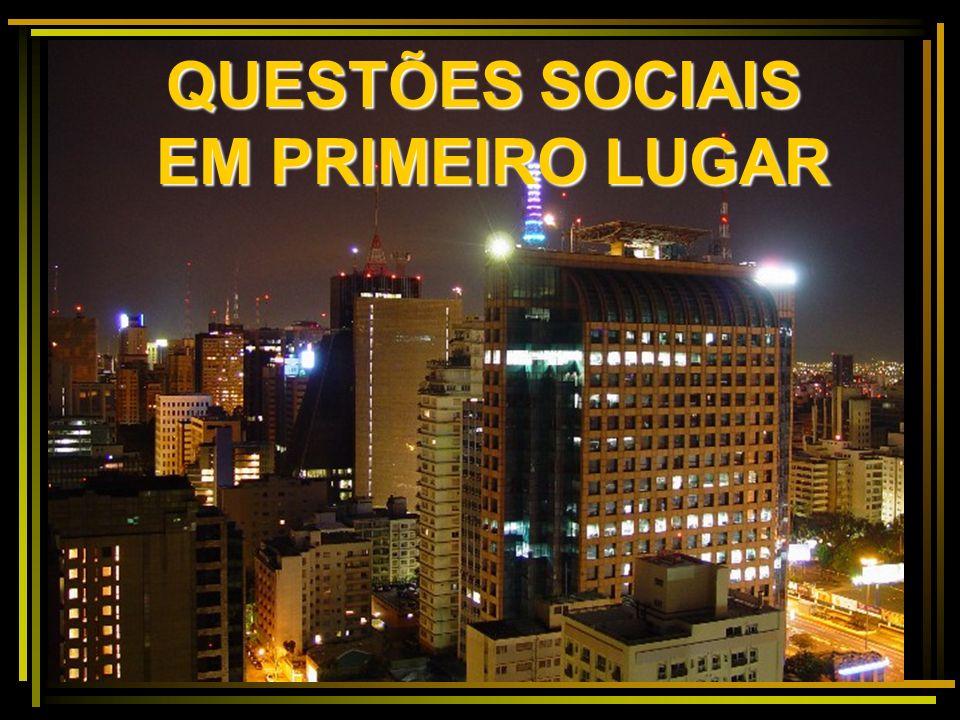 QUESTÕES SOCIAIS EM PRIMEIRO LUGAR