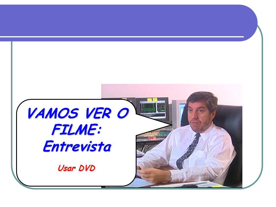 VAMOS VER O FILME: Entrevista VAMOS VER O FILME: Entrevista Usar DVD Usar DVD