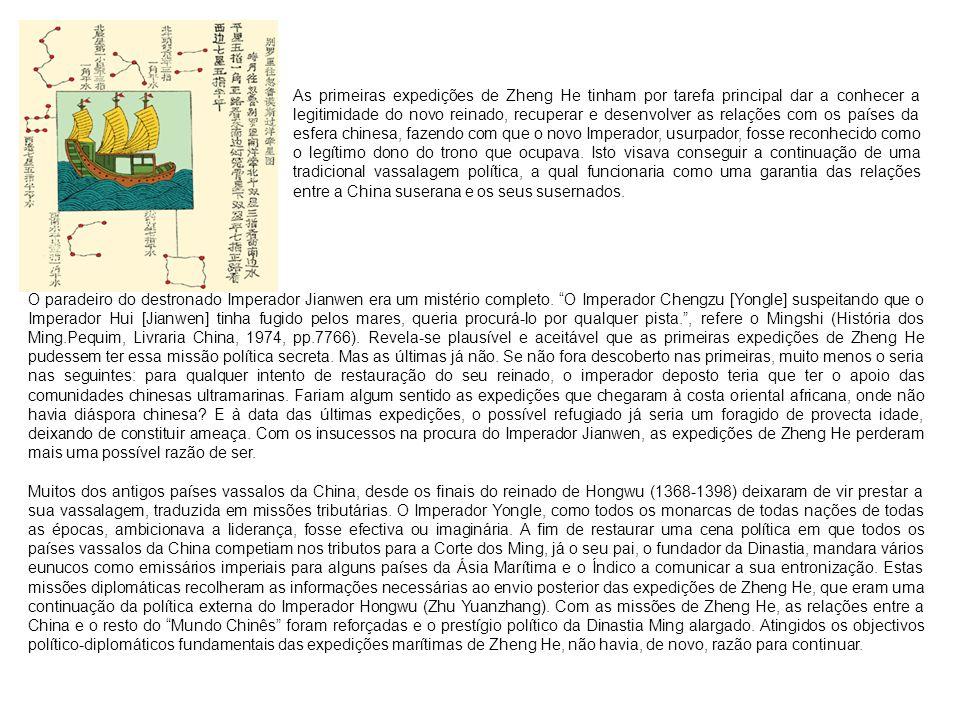 O paradeiro do destronado Imperador Jianwen era um mistério completo. O Imperador Chengzu [Yongle] suspeitando que o Imperador Hui [Jianwen] tinha fug